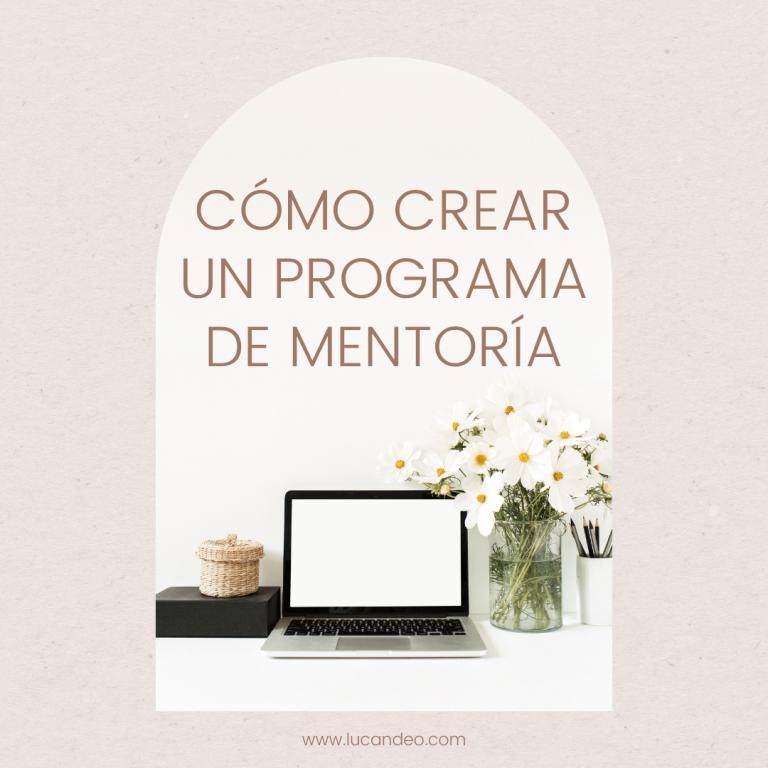 Lee más sobre el artículo Cómo crear un programa de Mentoría